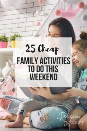 25 Cheap Family Activities - The Rockstar Mommy