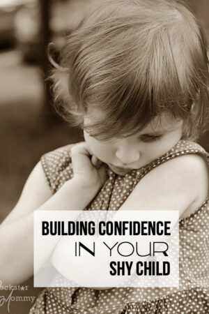 Building Confidence in Your Shy Child - The Rockstar Mommy