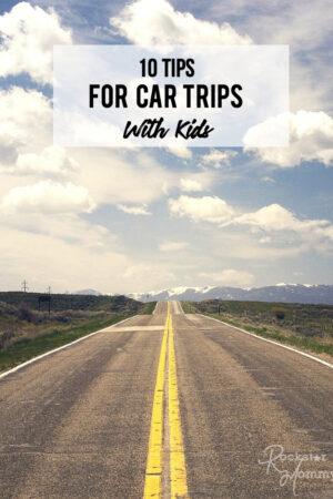 10 Tips For Car Trips With Kids - The Rockstar Mommy