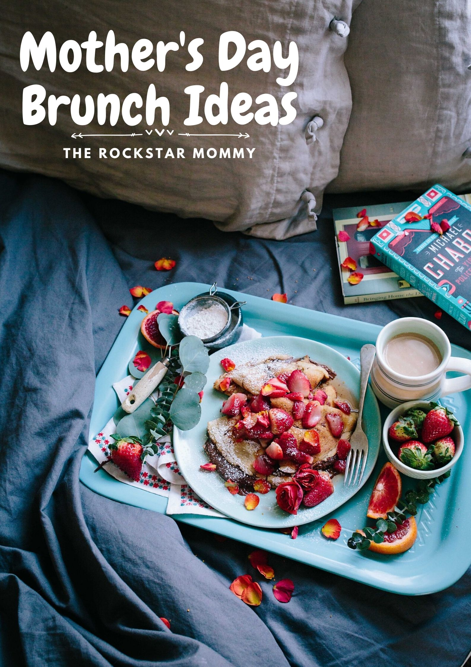 Mother's Day Brunch Ideas - The Rockstar Mommy